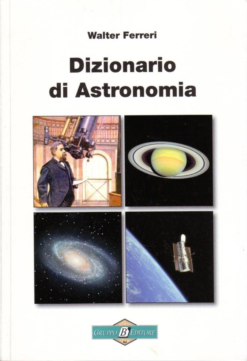 Walter Ferreri - Dizionario di Astronomia