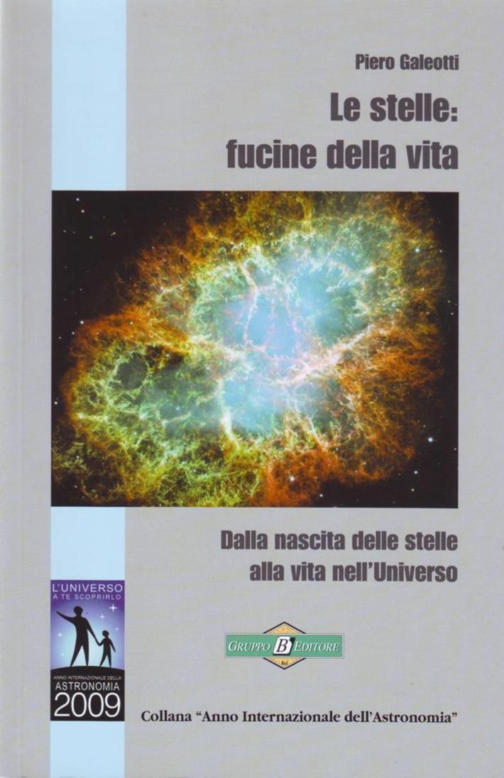 Piero Galeotti - Le stelle: fucine della vita